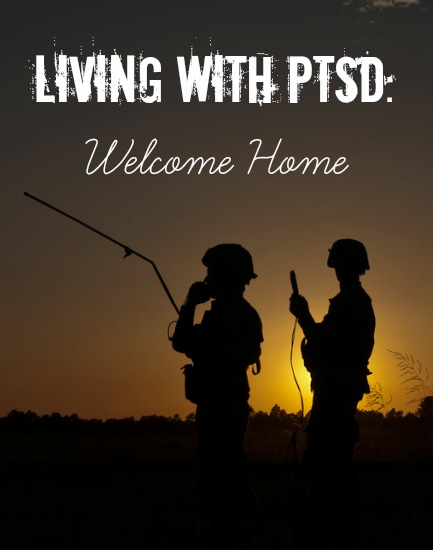living with ptsd welcome home