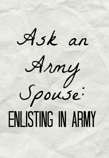 ask-army-spouse-enlisting