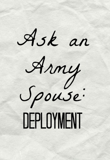 Ask an Army Spouse: Coping with Deployment & Separation